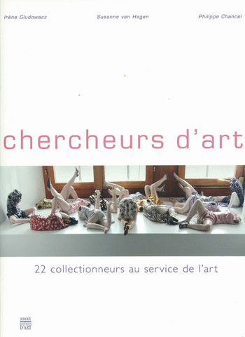 Chercheurs D'art: 22 Collectionneurs au Service de L'art