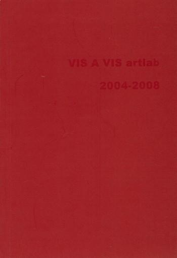 VIS A VIS artlab 2004-2008