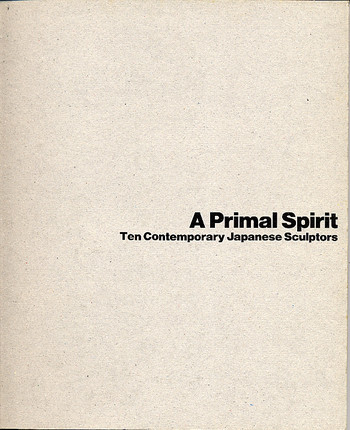 A Primal Spirit: Ten Contemporary Japanese Sculptors