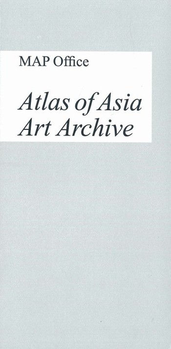 MAP Office: Atlas of Asia Art Archive