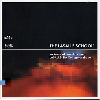 'The Lasalle School': 20 Years of Fine Arts from LASALLE-SIA College of the Arts