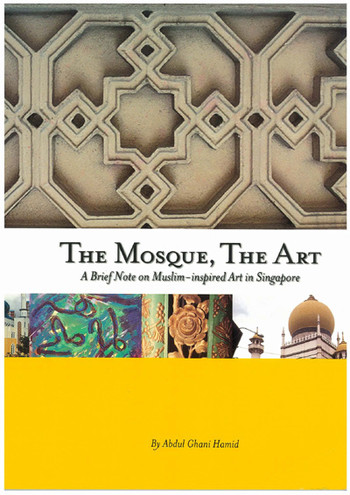 The Mosque, The Art: A Brief Note on Muslim - Inspired Art in Singapore