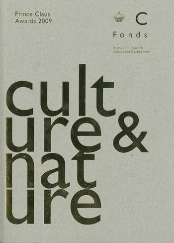Culture and Nature: Prince Claus Awards 2009
