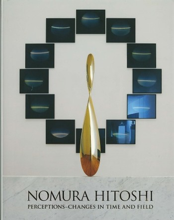 Nomura Hitoshi: Perceptions—Changes in Time and Field