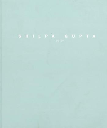 Shilpa Gupta: 02/07