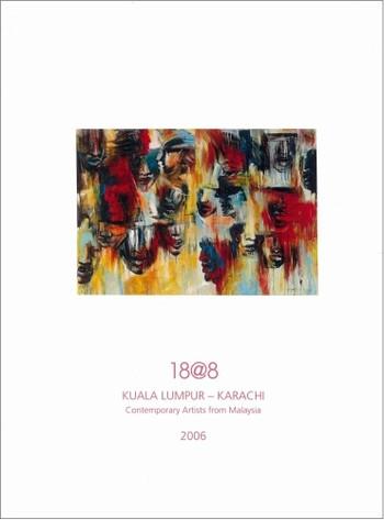 18@8: Kuala Lumpur - Karachi: Contemporary Artists from Malaysia