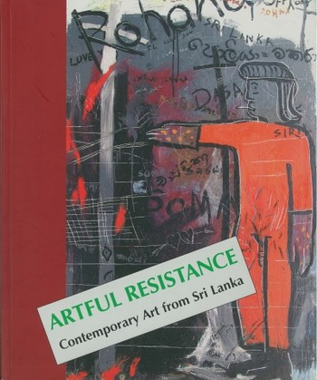 Artful Resistance: Contemporary Art from Sri Lanka