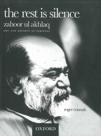 The Rest is Silence: Zahoor ul Akhlaq