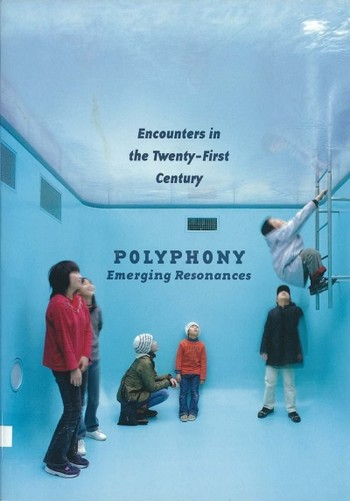 Encounters in the Twenty-First Century: Polyphony - Emerging Resonances