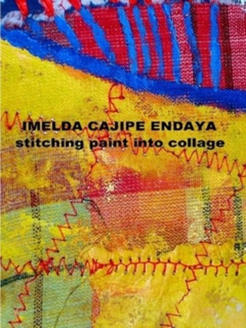 Imelda Cajipe Endaya: Stitching Paint into Collage