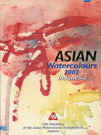 Asian Watercolours 2002: Indonesia - 15th Exhibition of the Asian Watercolour Confederation