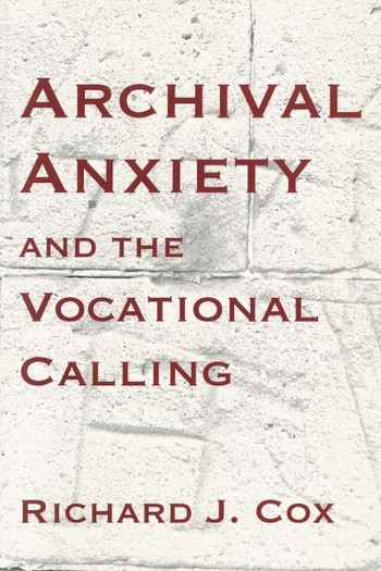 Archival Anxiety and the Vocational Calling