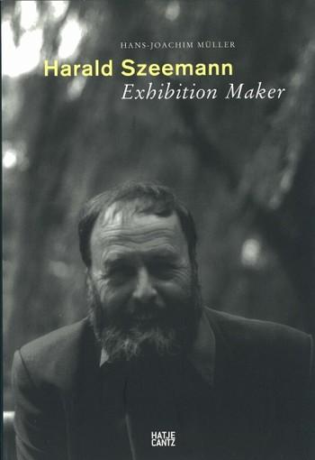 Harald Szeemann: Exhibition Maker