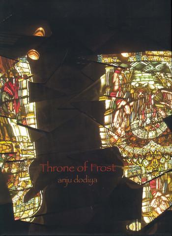 Throne of Frost: Anju Dodiya