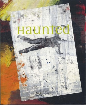Haunted: Contemporary Photography / Video / Performance