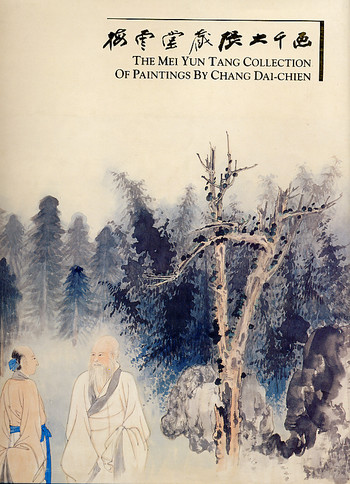 The Mei Yun Tang Collection of Paintings By Chang Dai-Chien