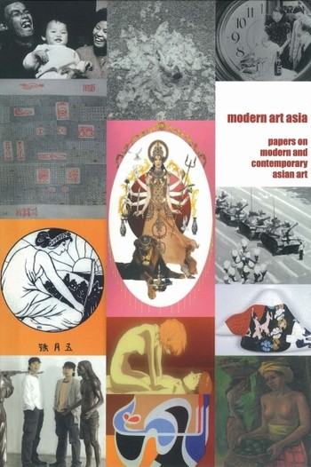 Modern Art Asia: Papers on Modern and Contemporary Asian Art
