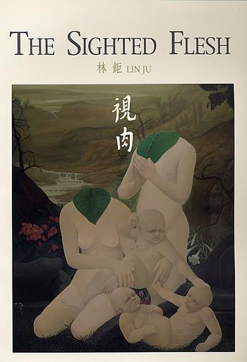 The Sighted Flesh: Lin Ju