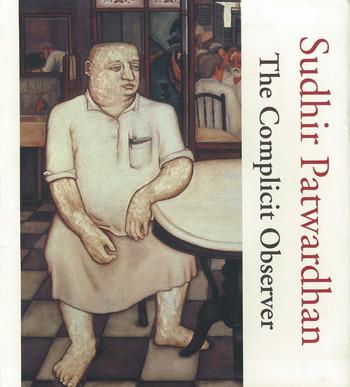 Sudhir Patwardhan: The Complicit Observer