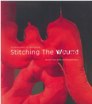 Arahmaiani in Bangkok: stitching the wound