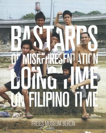 Bastards of Misrepresentation: Doing Time on Filipino Time