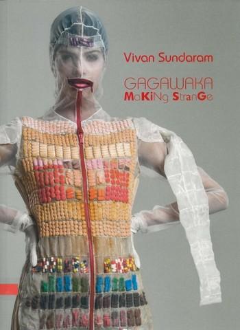 Vivan Sundaram: Gagawaka: Making Strange