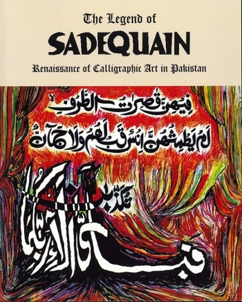 The Legend of Sadequain: Renaissance of Calligraphic Art in Parkistan
