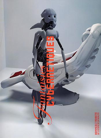 Fantaisies Cybernetiques 'Hommes et Robots: De l'utopie a la realite'