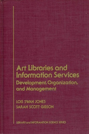Art Libraries and Information Services: Development, Organization and Management