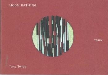 Moon Bathing: Tony Twigg