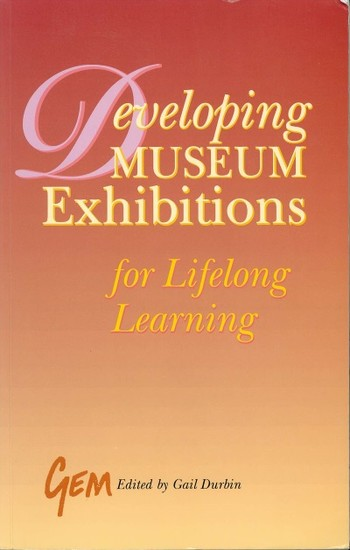 Developing Museum Exhibitions for Lifelong Learning