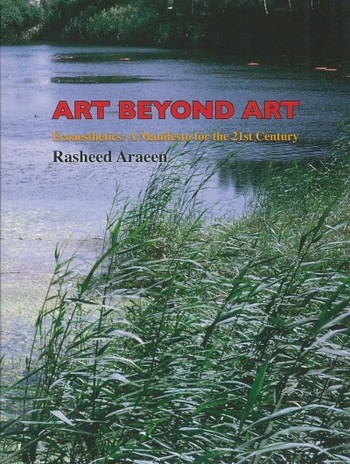 Art Beyond Art: Ecoaesthetics: A Manifesto for the 21st Century
