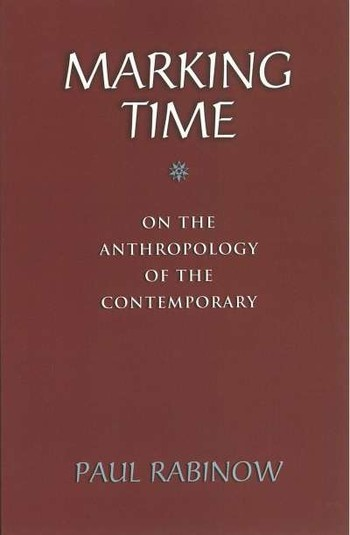 Marking Time: On the Anthropology of the Contemporary