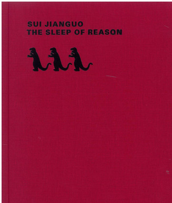 Sui Jianguo: The Sleep of Reason
