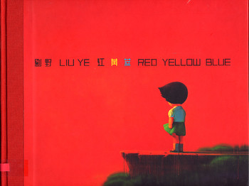 Liu Ye: Red Yellow Blue