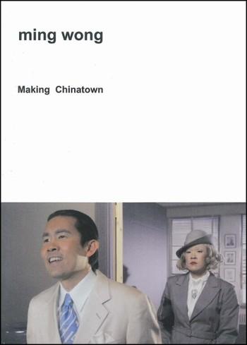 Ming Wong: Making Chinatown
