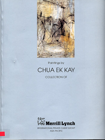 Paintings by Chua Ek Kay: Collection of Merrill lynch International Private Client Group Asia Pacifi
