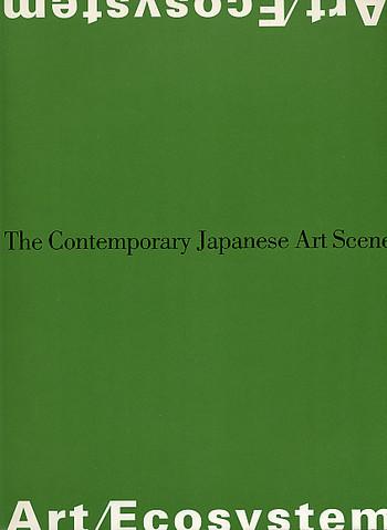 Art/ Ecosystem: The Contemporary Japanese Art Scene