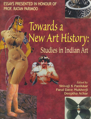 Towards a New Art History: Studies in Indian Art