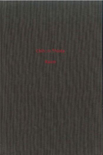 Chiharu Shiota: Raum
