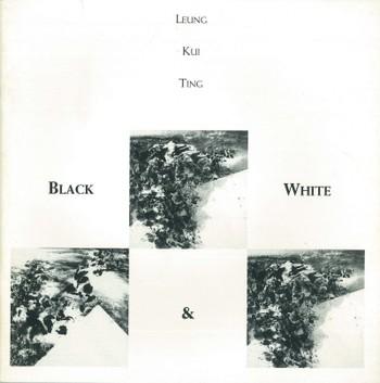 Leung Kui Ting: Black and White