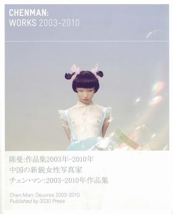 Chen Man: Works 2003-2010