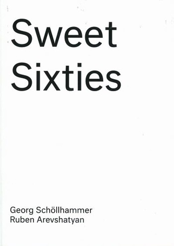 Sweet Sixties: Specters and Spirits of a Parallel Avant-Garde