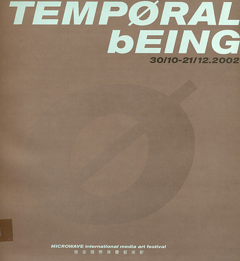 Temporal Being: Microwave International Media Art Festival (2002)