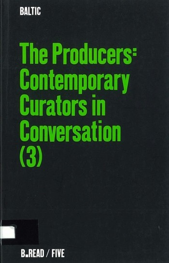 The Producers: Contemporary Curators in Conversation (3)