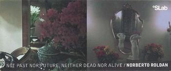 Norberto Roldan: Not Past Nor Future, Neither Dead Nor Alive