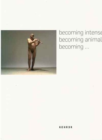 becoming intense - becoming animal - becoming...