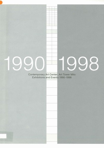 Contemporary Art Center, Art Tower Mito - Exhibitions and Events 1990-1998