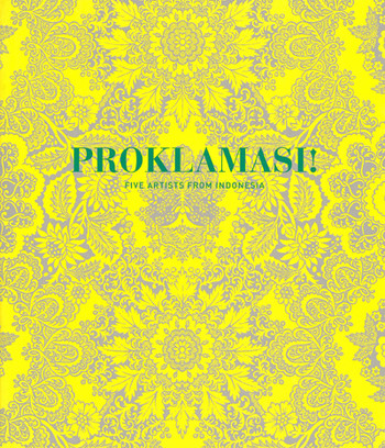 Proklamasi! Five Artists from Indonesia