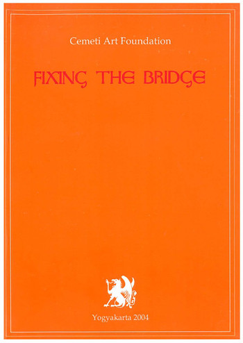 Cemeti Art Foundation: Fixing the Bridge